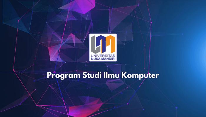 program studi ilmu komputer universitas nusa mandiri