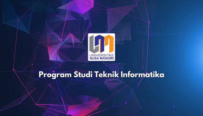program studi teknik informatika universitas nusa mandiri